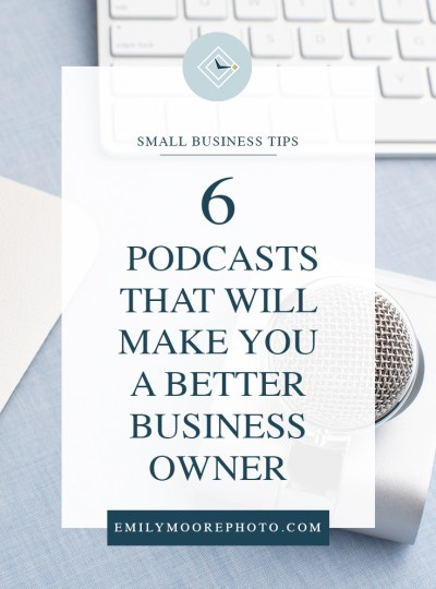 6 Podcasts That Will Make You a Better Business Owner