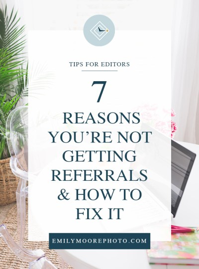 7 Reasons You're Not Getting Referrals (& How You Can Fix It!)