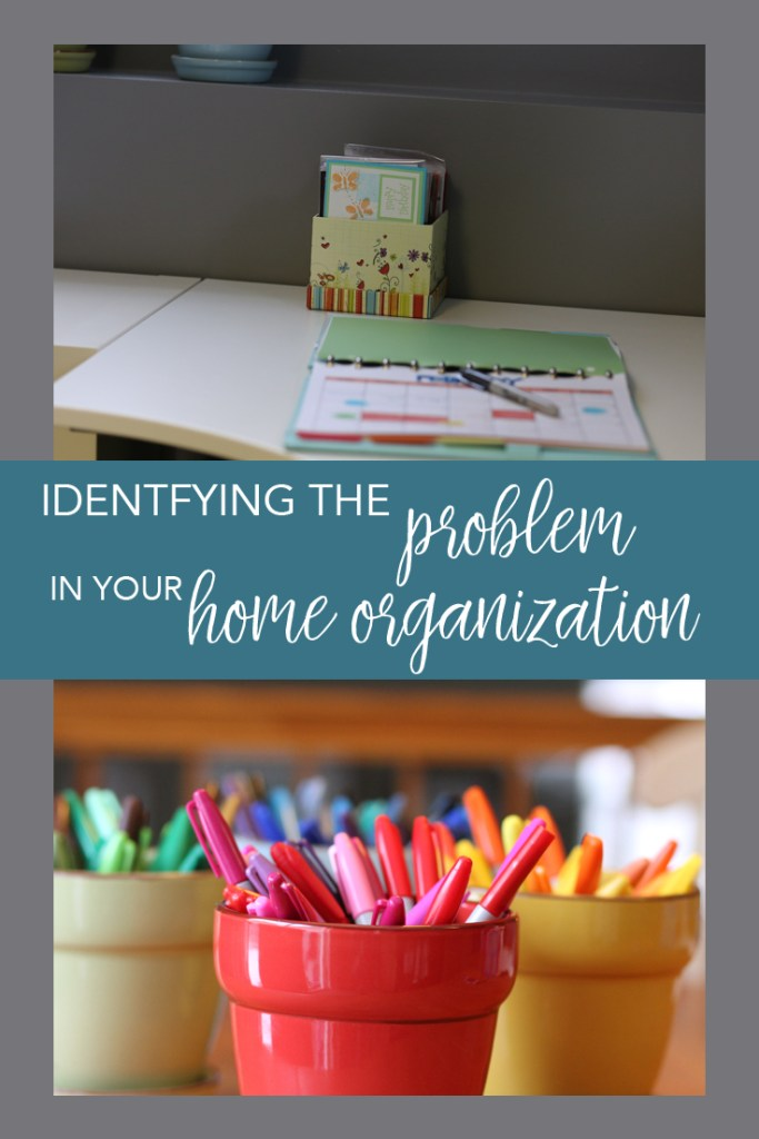 Identifying the problem in your home organization