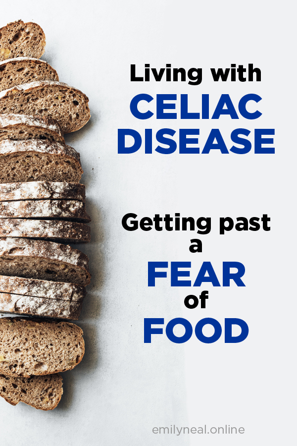 Living with Celiac Disease: Getting past a fear of food #glutenfree