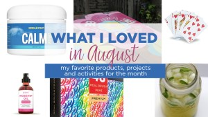 What I loved in August