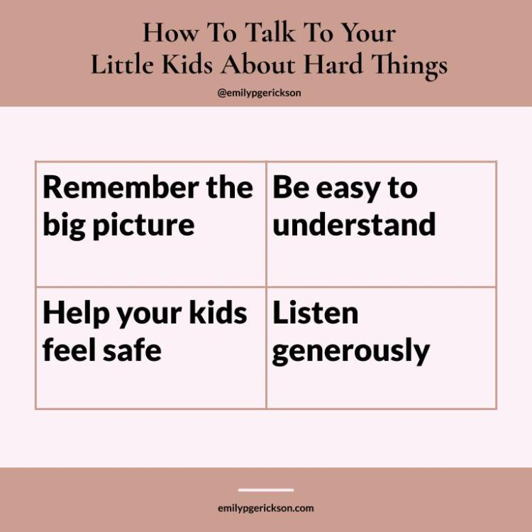 Image by Emily P.G. Erickson. How to talk to your kids about hard things: remember the big picture, be easy to understand, help your kids feel safe, listen generously