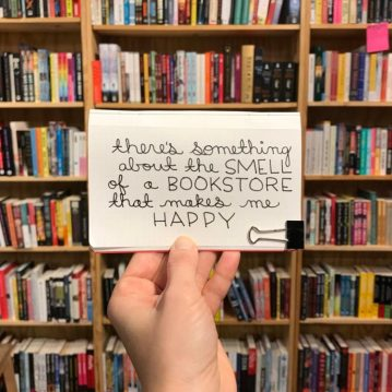 """Emily P.G. Erickson's hand lettered writing, """"there's something about the smell of a bookstore that makes me happy."""" In Moon Palace Books, Minneapolis, MN"""
