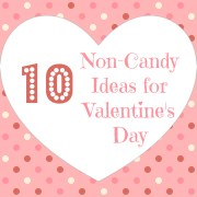 10 Non-Candy Valentines Day Ideas