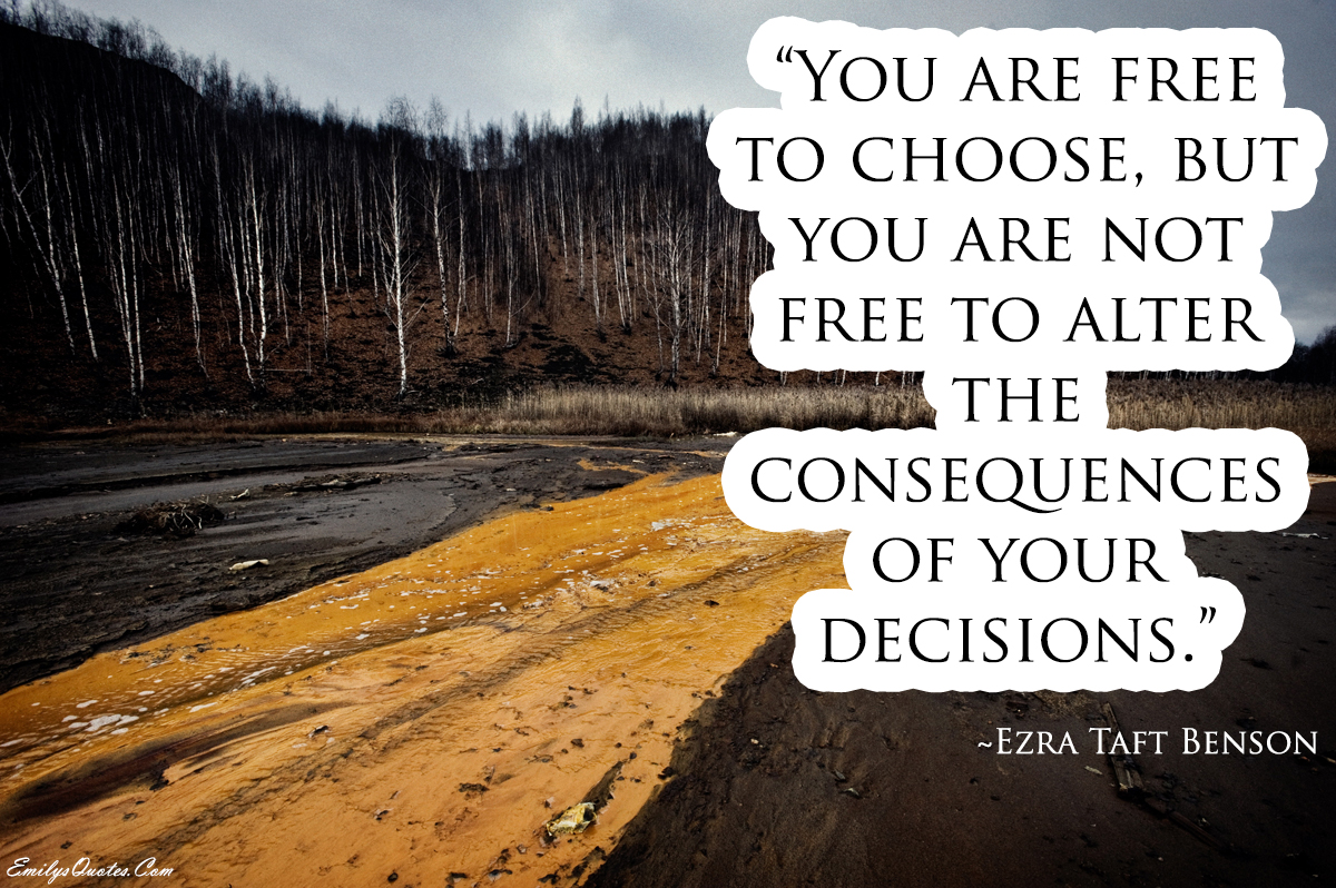 EmilysQuotes.Com - Ezra Taft Benson, consequences, decision, wisdom, intelligence
