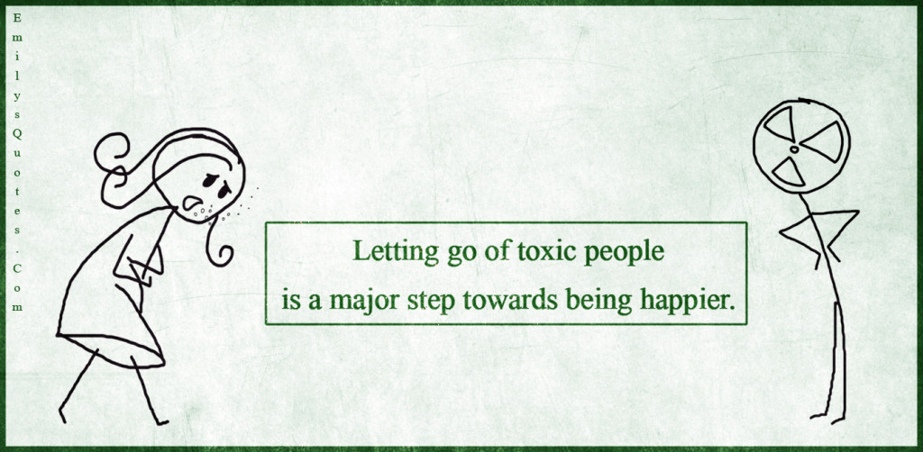 About People Toxic Go Letting Quotes