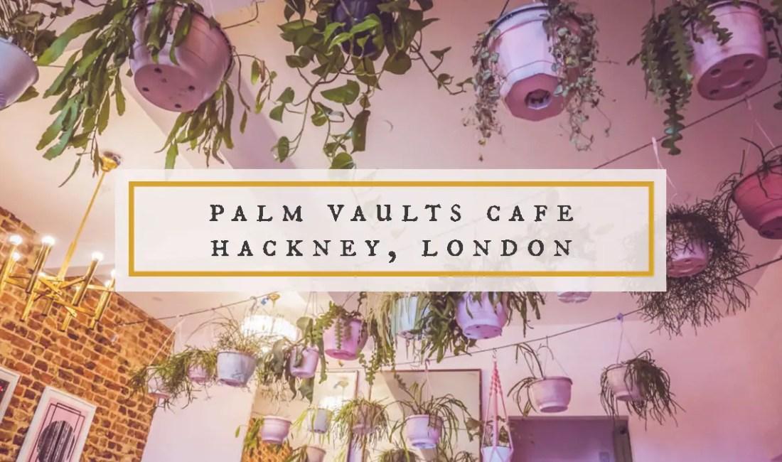 Palm Vaults Cafe Hackney London