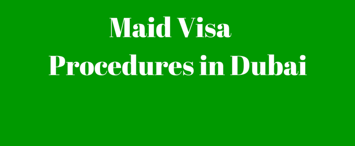Essentials of a Maid Visa in Dubai