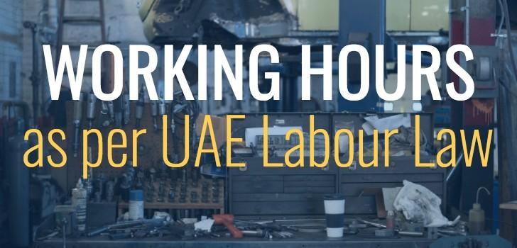 Working hours in UAE Labor Law,Work time in Dubai Abu Dhabi UAE