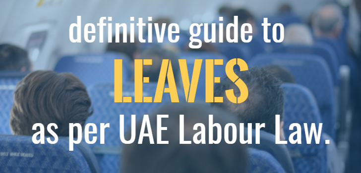 Definitive Guide to Leaves as per UAE Labour Law!