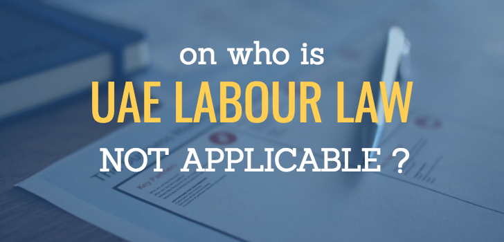 On who is UAE Labour Law 'NOT' applicable?
