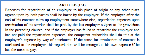 Article 131: Expenses For Repatriation Of An Employee To His Place Of  Origin Or Any Other Place Agreed Upon By Both Parties Shall Be Borne By The  Employer.