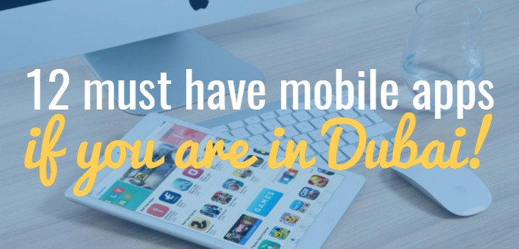 12 must have apps if you are traveling to Dubai! (Few surprises)