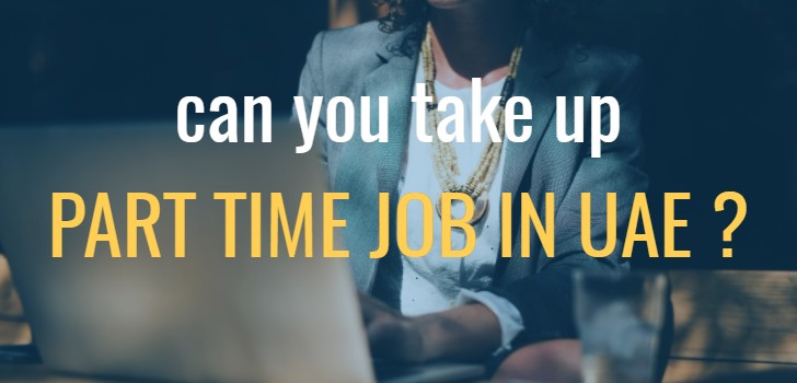 Part Time work in UAE (Complete Guide)