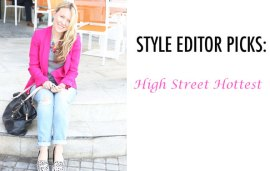 Style Editor Top Picks | High Street Hottest