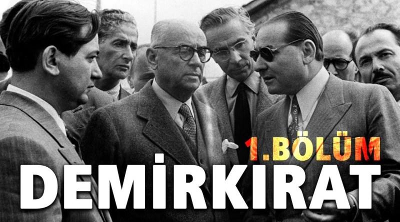 Demirkırat Belgeseli – 1930 – 1961 Arası Türk Tarihi – 32. Gün