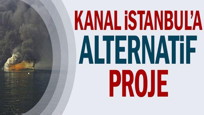 Kanal İstanbul'a alternatif proje