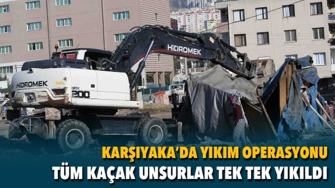 İzmir Karşıyaka'da Yıkım Operasyonu