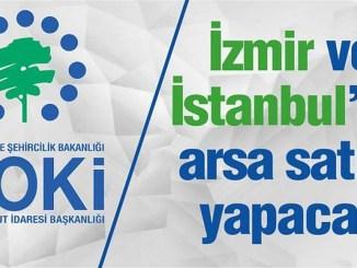 TOKI Izmir ve Istanbulda Arsa Satisi Yapacak