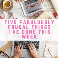 5 frugal things I've done this week - 26 March 2017