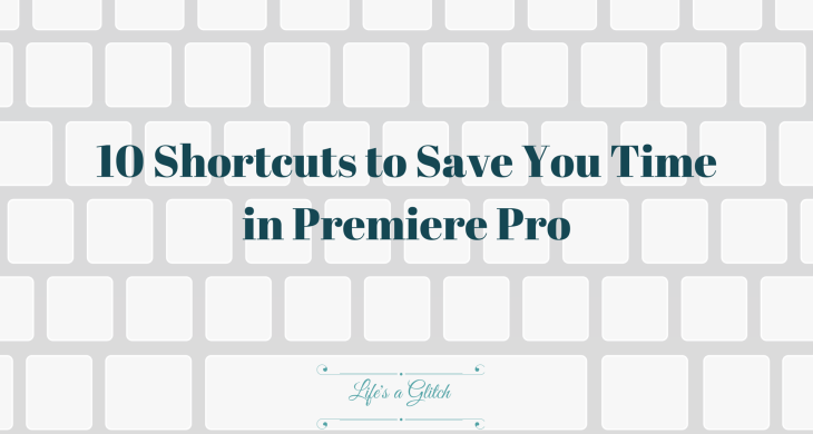 10 Shortcuts To Save Time in Premiere Pro CC15