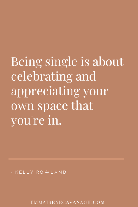 19 Being Single Quotes For The Powerful Woman Emma Irene Cavanagh