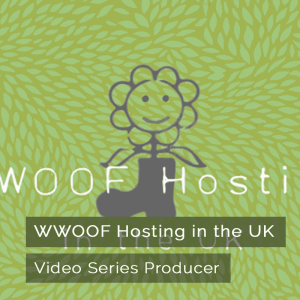 WWOOF Hosting in the UK - Video Series Producer