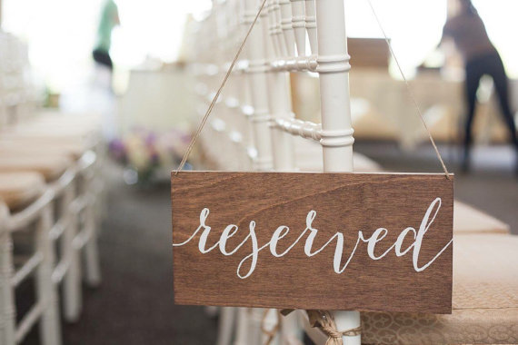 reserved sign for ceremony via 26 Things Guests Love at Weddings from A to Z | http://emmalinebride.com/planning/things-guests-love-at-weddings/