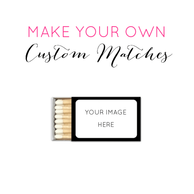 make your own matches