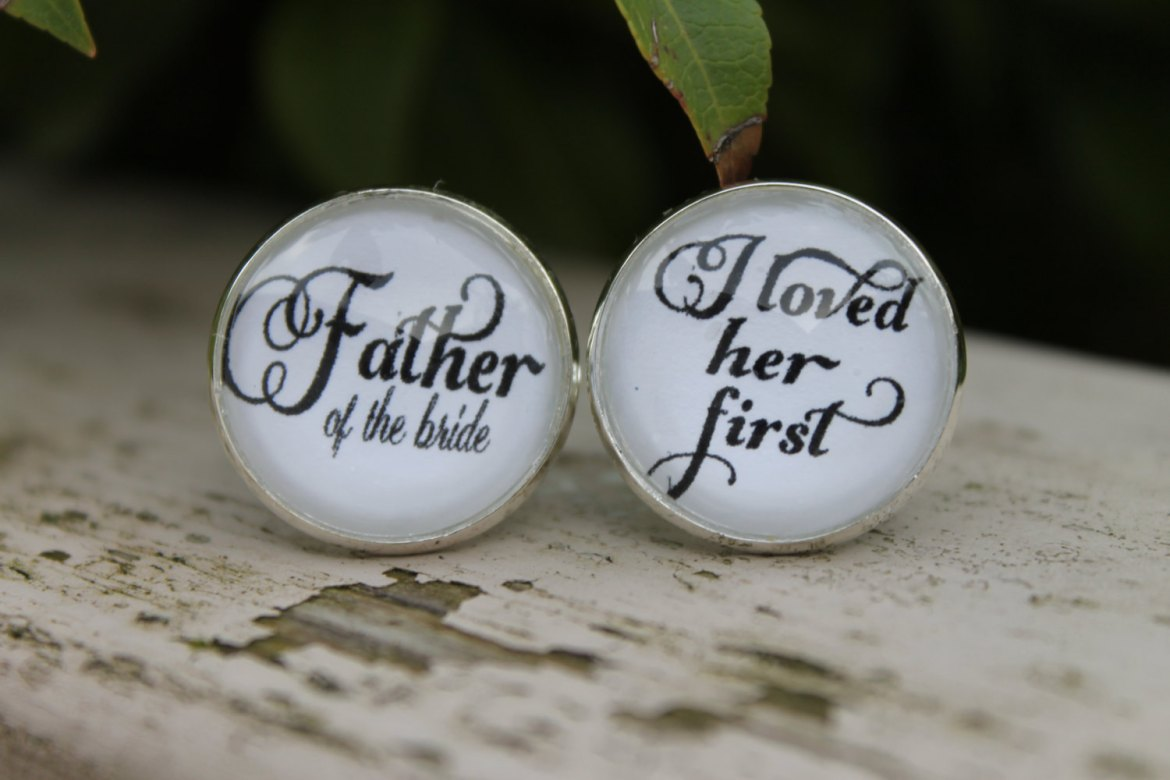 father of the bride cuff links i loved her first