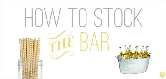 How to Stock the Bar at a Wedding Emmaline Bride Wedding Blog