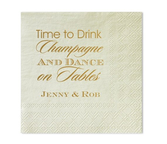 7 Clever Wedding Drink Accessories (personalized 'time to drink champagne and dance on the table' napkins by gracious bridal)