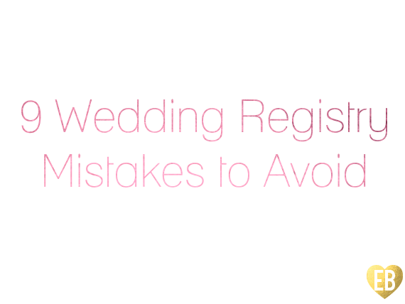 wedding registry mistakes to avoid