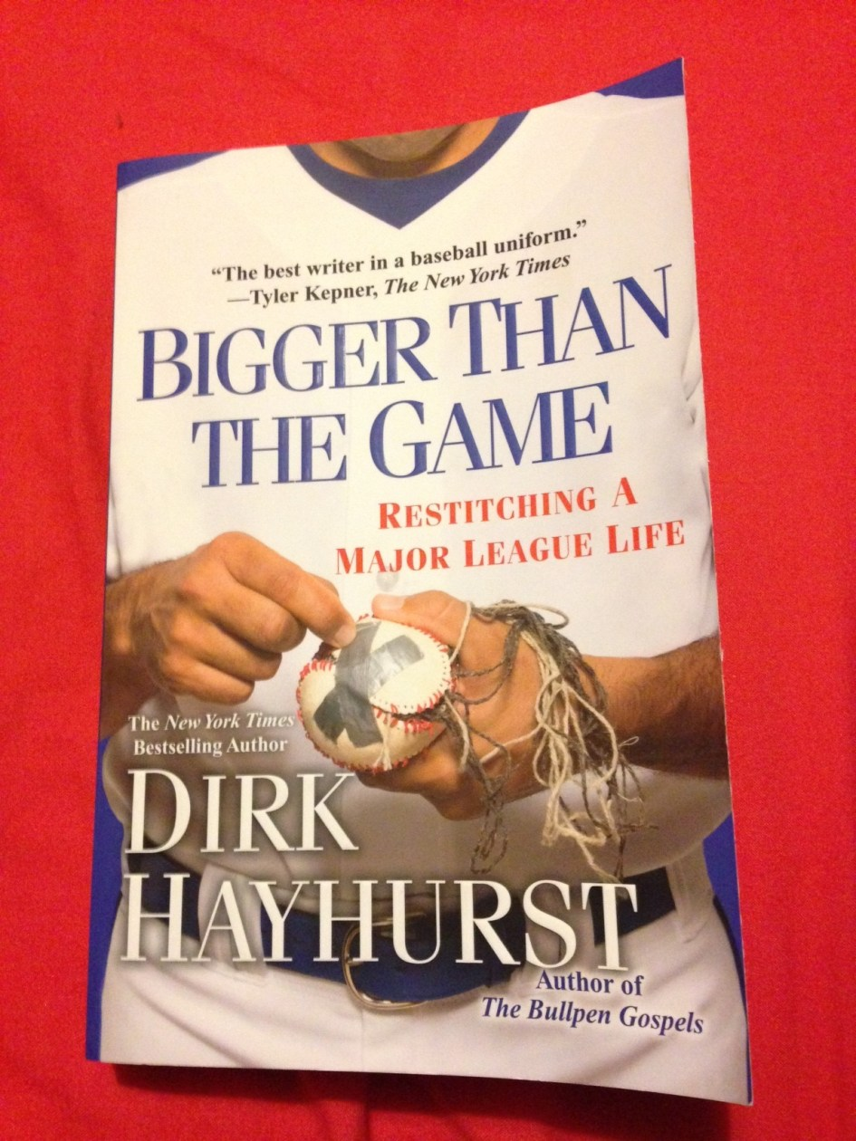 Dirk Hayhurst - Bigger Than the Game