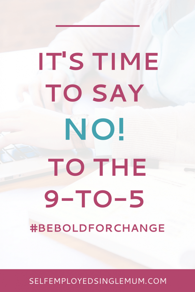 It's time to say NO to working nine-to-five | flexible working hours, work from home, work from home and get paid, work from home with kids, freelance jobs, self-employment ideas, freelance business, freelance tips, working mother tips, working mother guilt