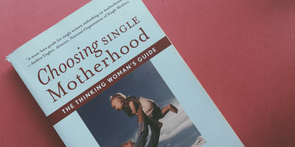 Single mother by choice book - if you only read one book about single motherhood, this is the one!