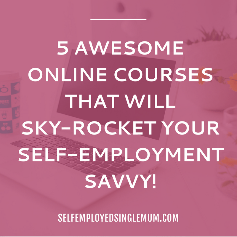 5 awesome online courses for self-employed single mums