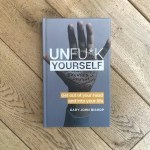 Unfu*k Yourself – Gary John Bishop
