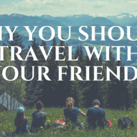 Why You Should Travel With Your Friends