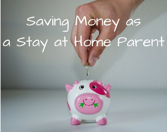 Money Saving Tips for The Stay at Home Parent