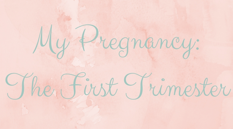 My Pregnancy- The First Trimester