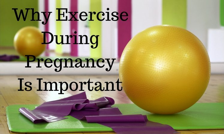 why exercise during pregnancy is important