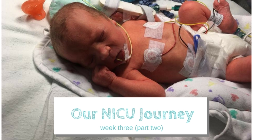 our NICU journey week three part two