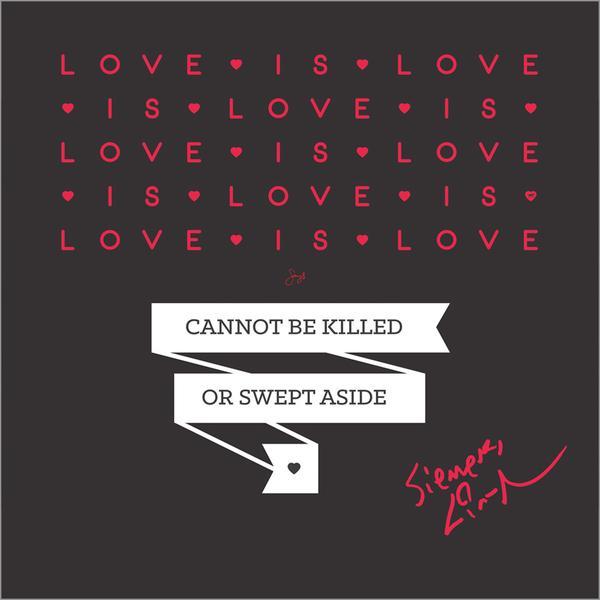 Love is love is love is love - Lin Manuel Miranda