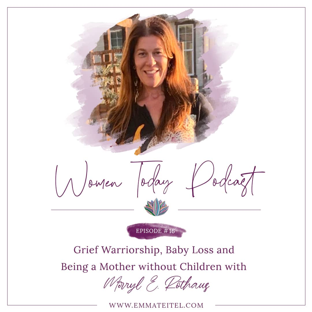 Grief Warriorship, Baby Loss and Being a Mother without Children with Merryl E. Rothaus