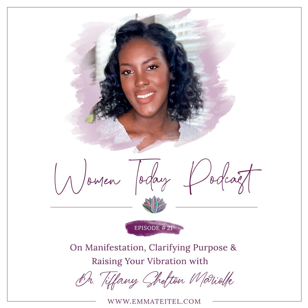 On Manifestation, Clarifying Purpose & Raising Your Vibration with Dr. Tiffany Shelton Mariolle