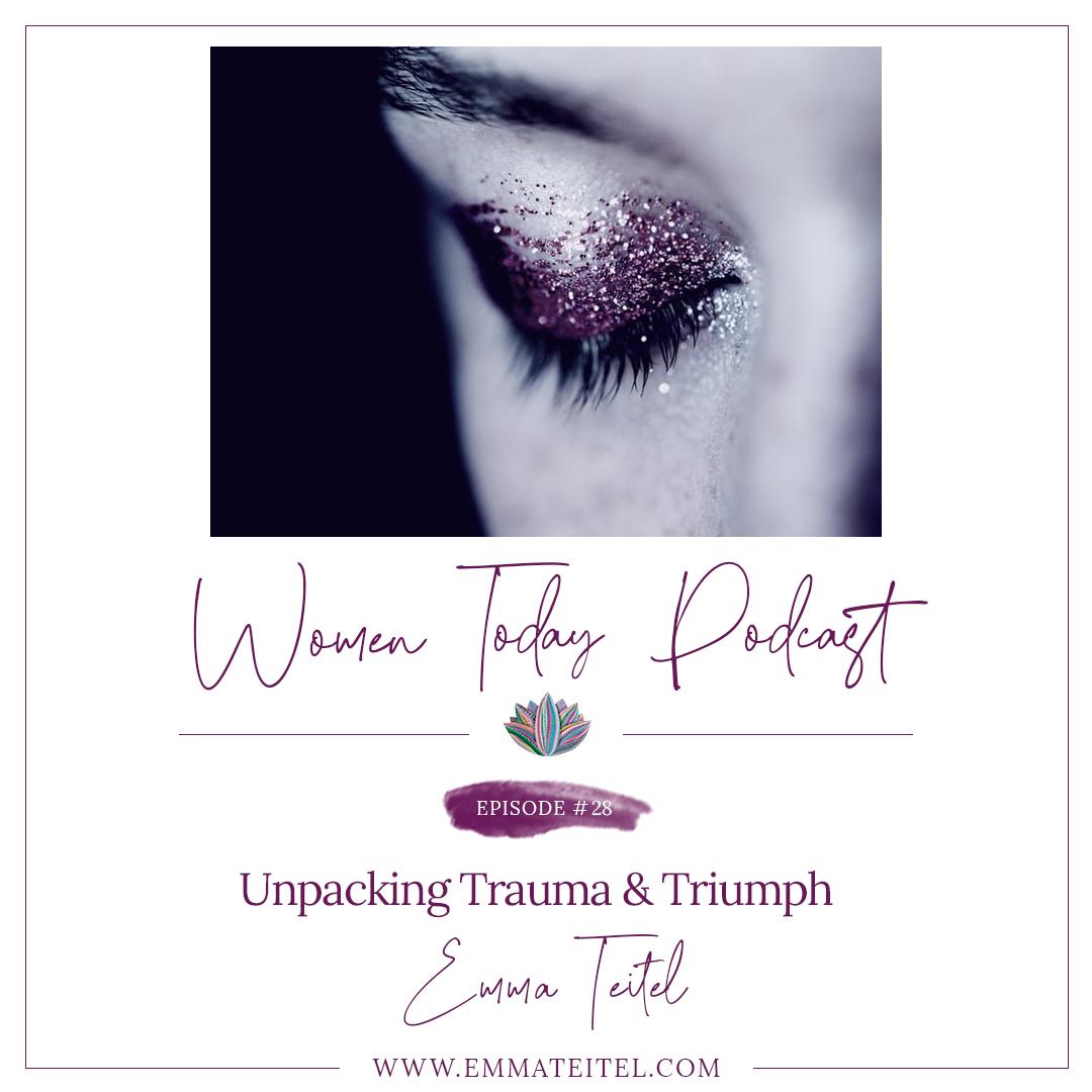 Unpacking Women, Trauma & Triumph