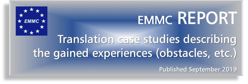 EMMC Report on Translation case studies describing the gained experience (obstacles, etc.)