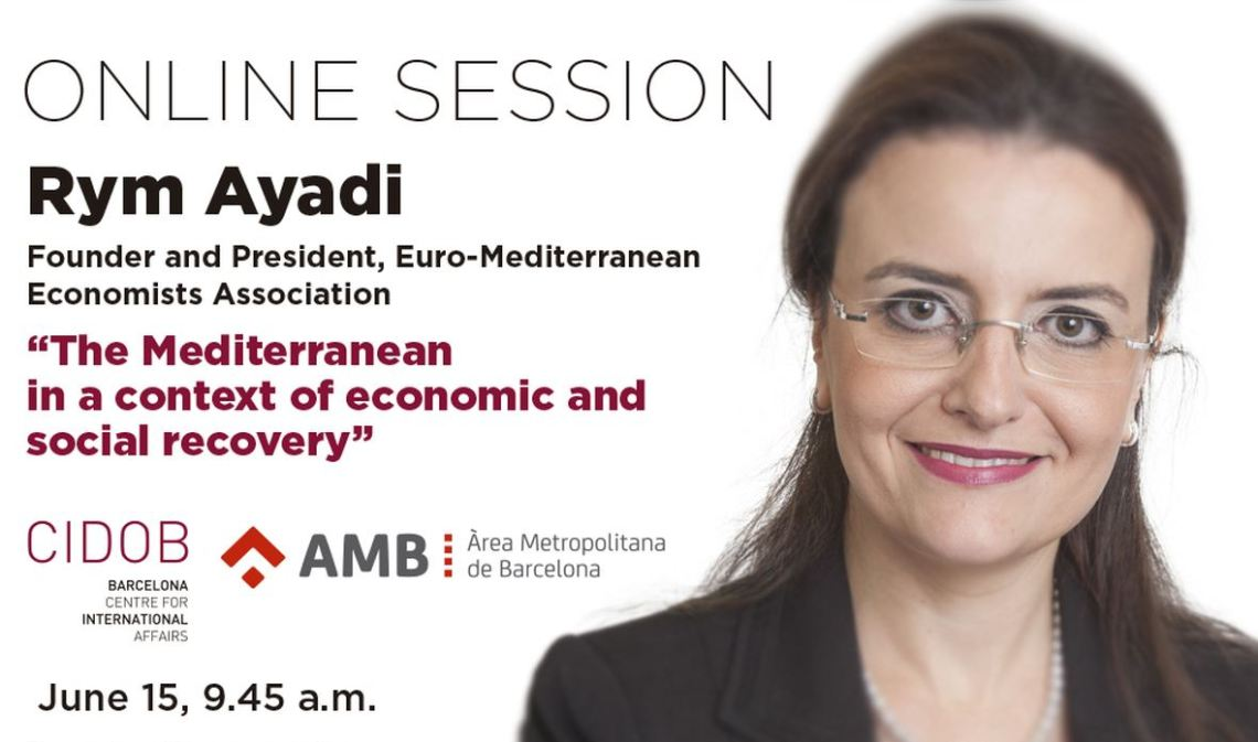 """EMEA President Prof. Rym Ayadi participates in session about """"The Mediterranean in a context of economic and social recovery"""""""