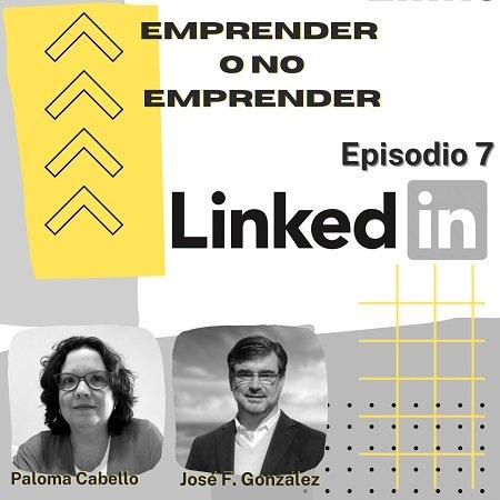 Episodio 7 Podcast Emprender O No Emprender Linkedin 450